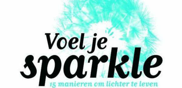 Voel je Sparkle, 15 manieren om lichter te leven – Michèle Bevoort