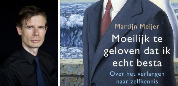 Moeilijk te geloven dat ik echt besta – Martijn Meijer