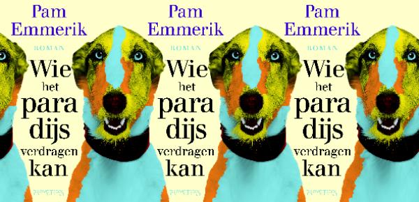 Wie het paradijs verdragen kan – Pam Emmerik
