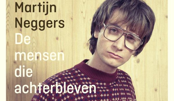 Recensies over: De mensen die achterbleven – Martijn Neggers