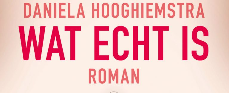 Recensies over: Wat echt is – Daniela Hooghiemstra